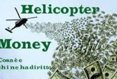 Helicopter Money quando la favola diventa realtà: adesso saranno le banche a mettere i soldini gratuitamente nelle nostre tasche