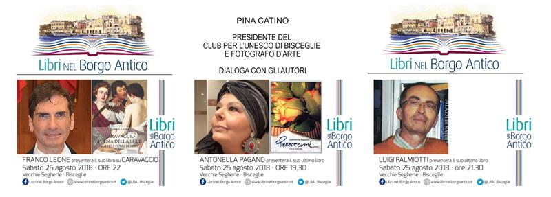 Alla rassegna del libro nel Borgo Antico di Bisceglie tre Autori saranno intervistati dal Fotografo d'Arte Pina CATINO, Presidente del Club per l'UNESCO di Bisceglie