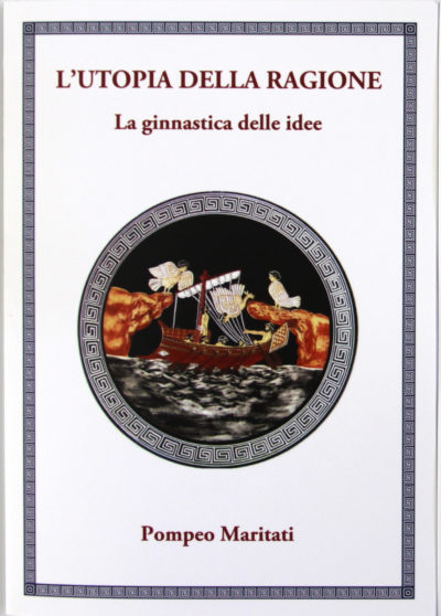 L'Utopia della Ragione. Un libro di Pompeo Maritati