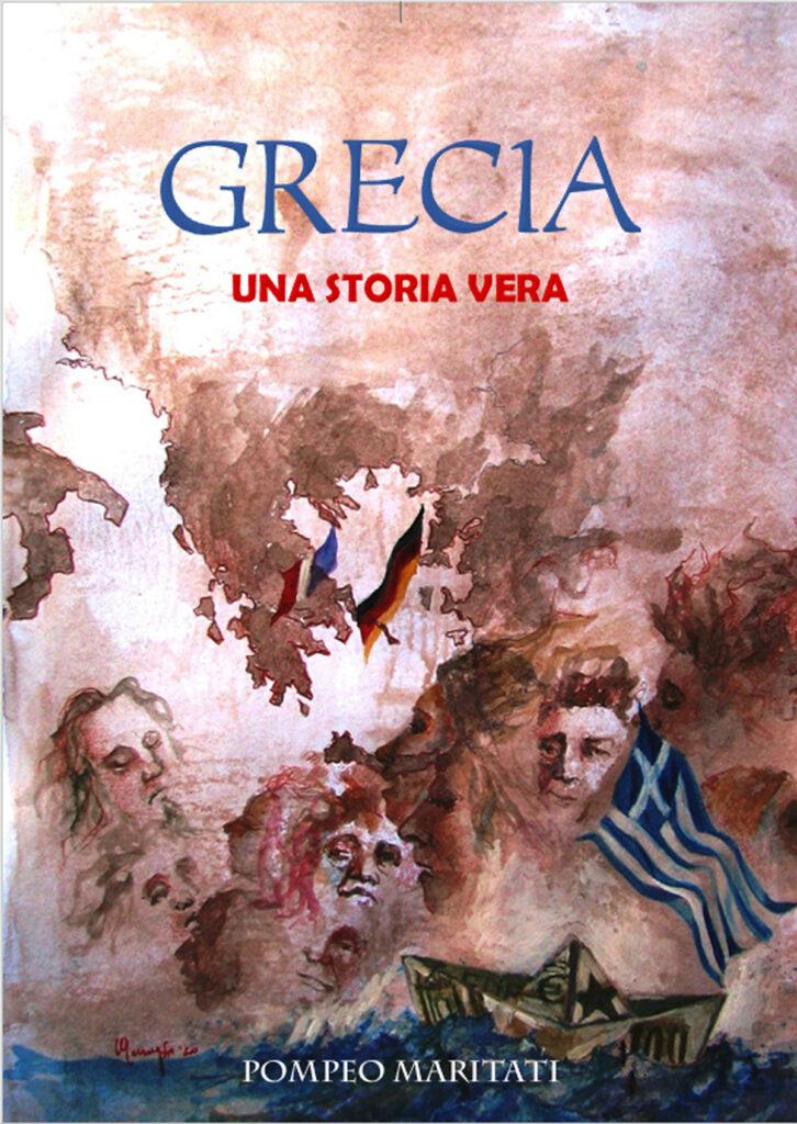 Grecia una storia vera un libro di Pompeo Maritati